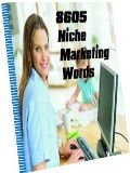 8605 Niche Marketing Words & Phrases That Sell Like Crazy!